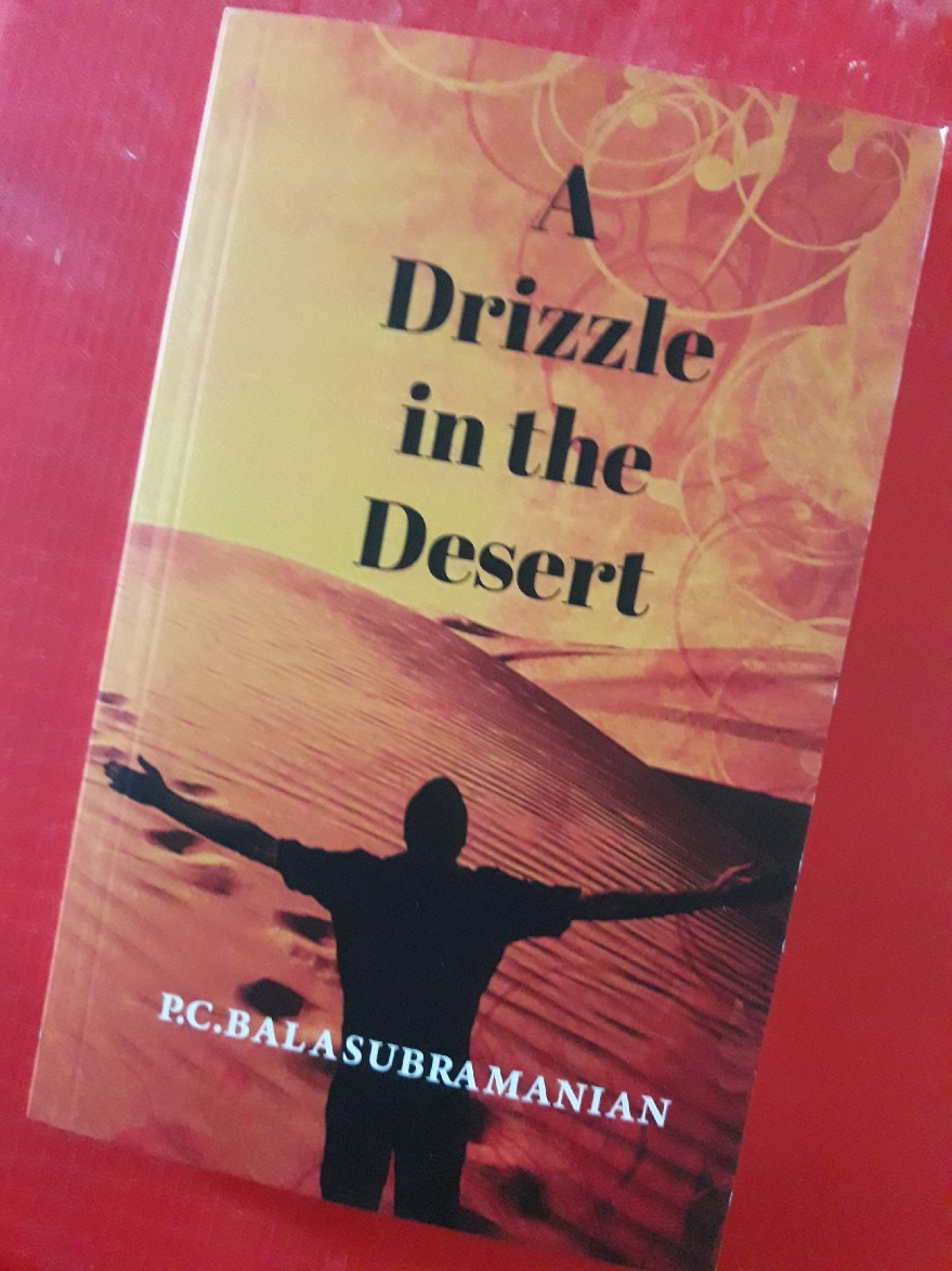 Book Review — A Drizzle in the Desert by P C Balasubramanian