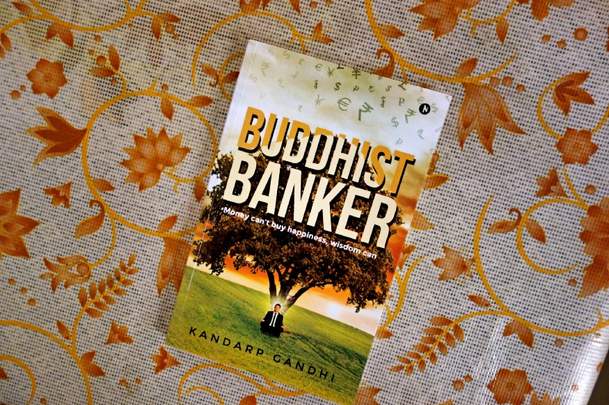 Book Review — Buddhist Banker : Money Can't Buy Happiness, Wisdom Can by Kandarp Gandhi