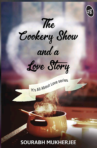 Book Review — The Cookery Show and a Love Story by Sourabh Mukherjee