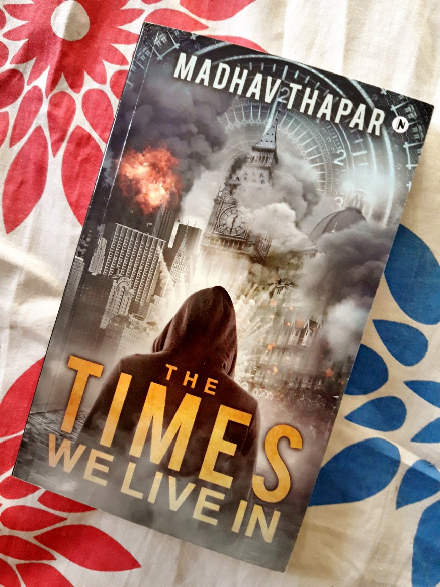 Book Review — The Times We Live In by Madhav Thapar