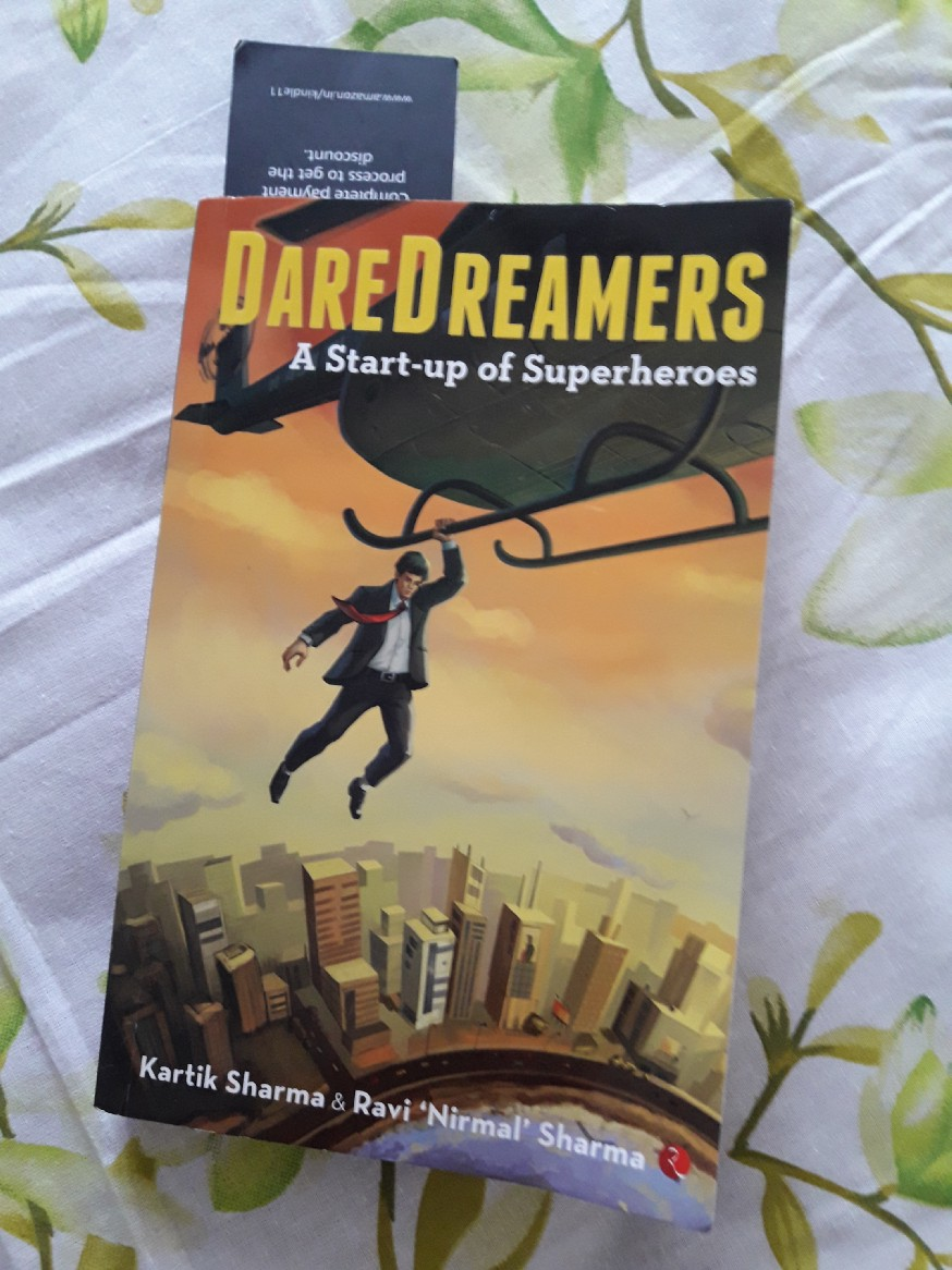 Book Review — DareDreamers : A Start-up of Superheroes by Karthik Sharma, Ravi Nirmal Sharma