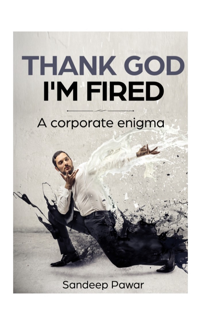 Book Review — Thank God I'm Fired : A Corporate Enigma by Sandeep Pawar