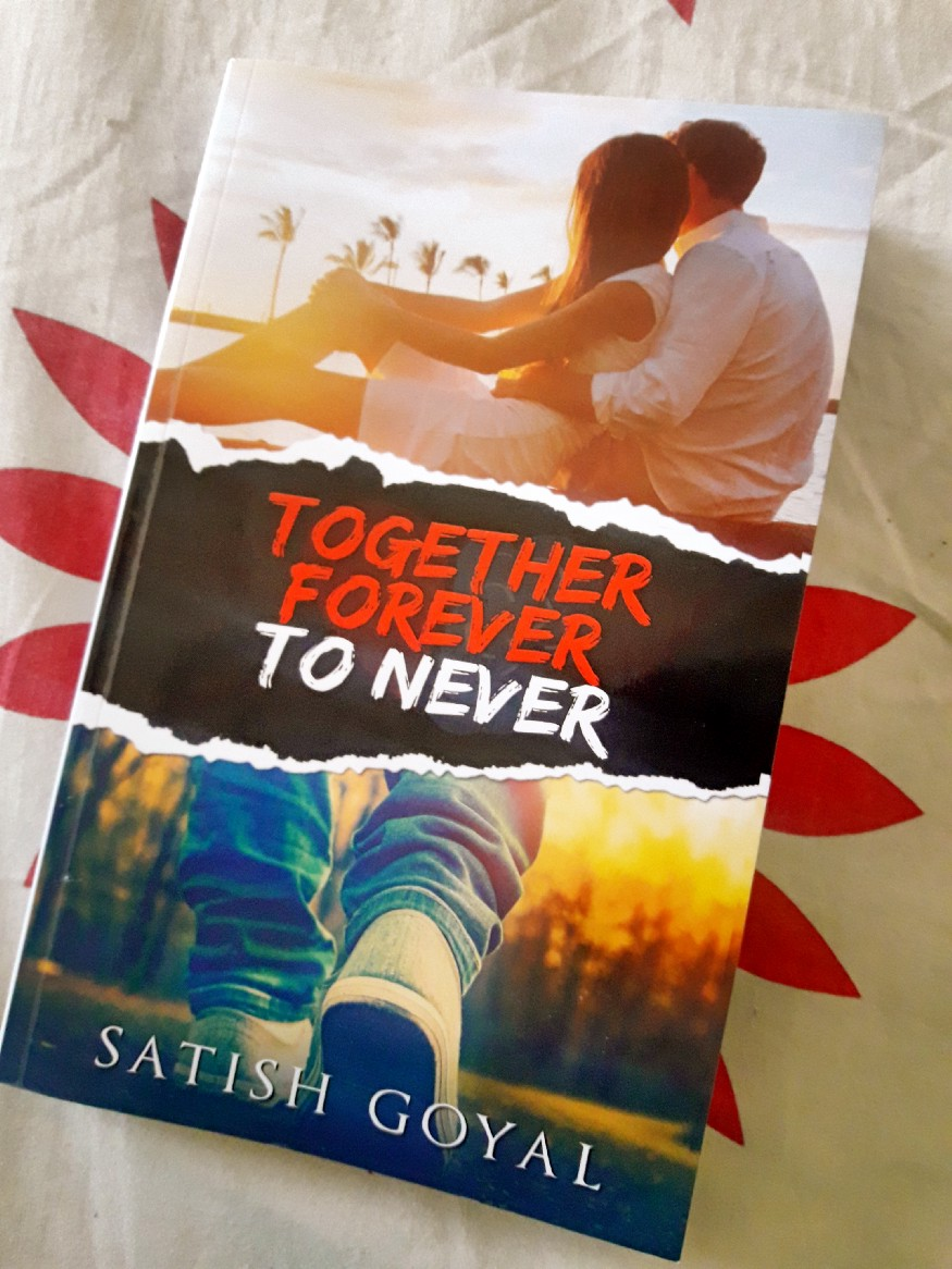 Book Review — Together Forever to Never by Satish Goyal