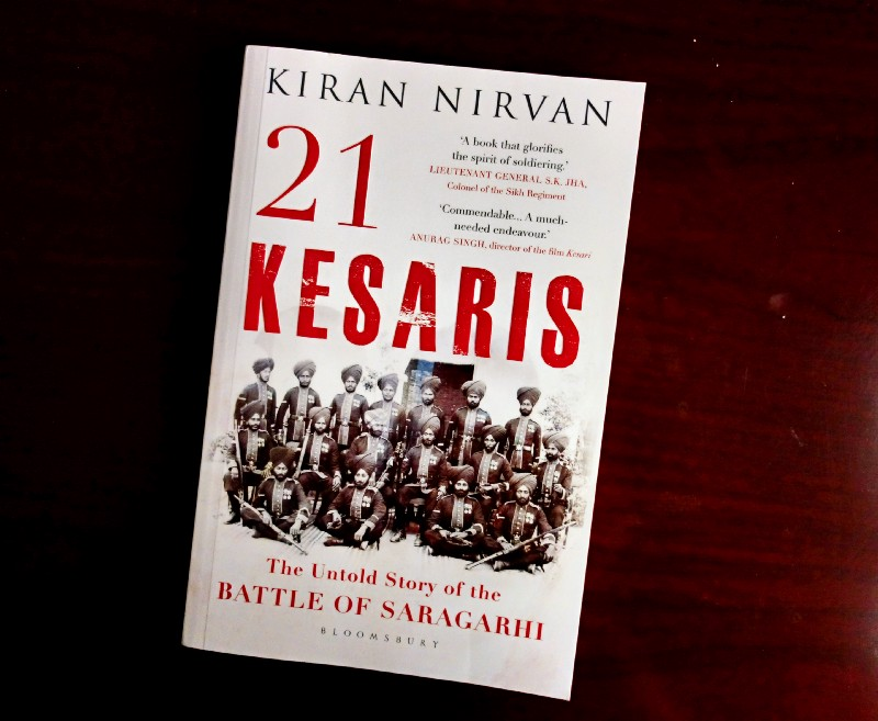 Book Review - 21 Kesaris: The Untold Story of the Battle of Saragarhi by Kiran Nirvan