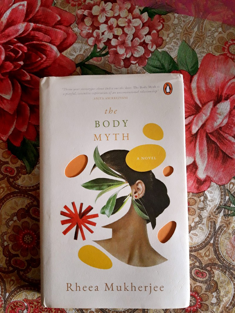 Book Review — The Body Myth by Rheea Mukherjee