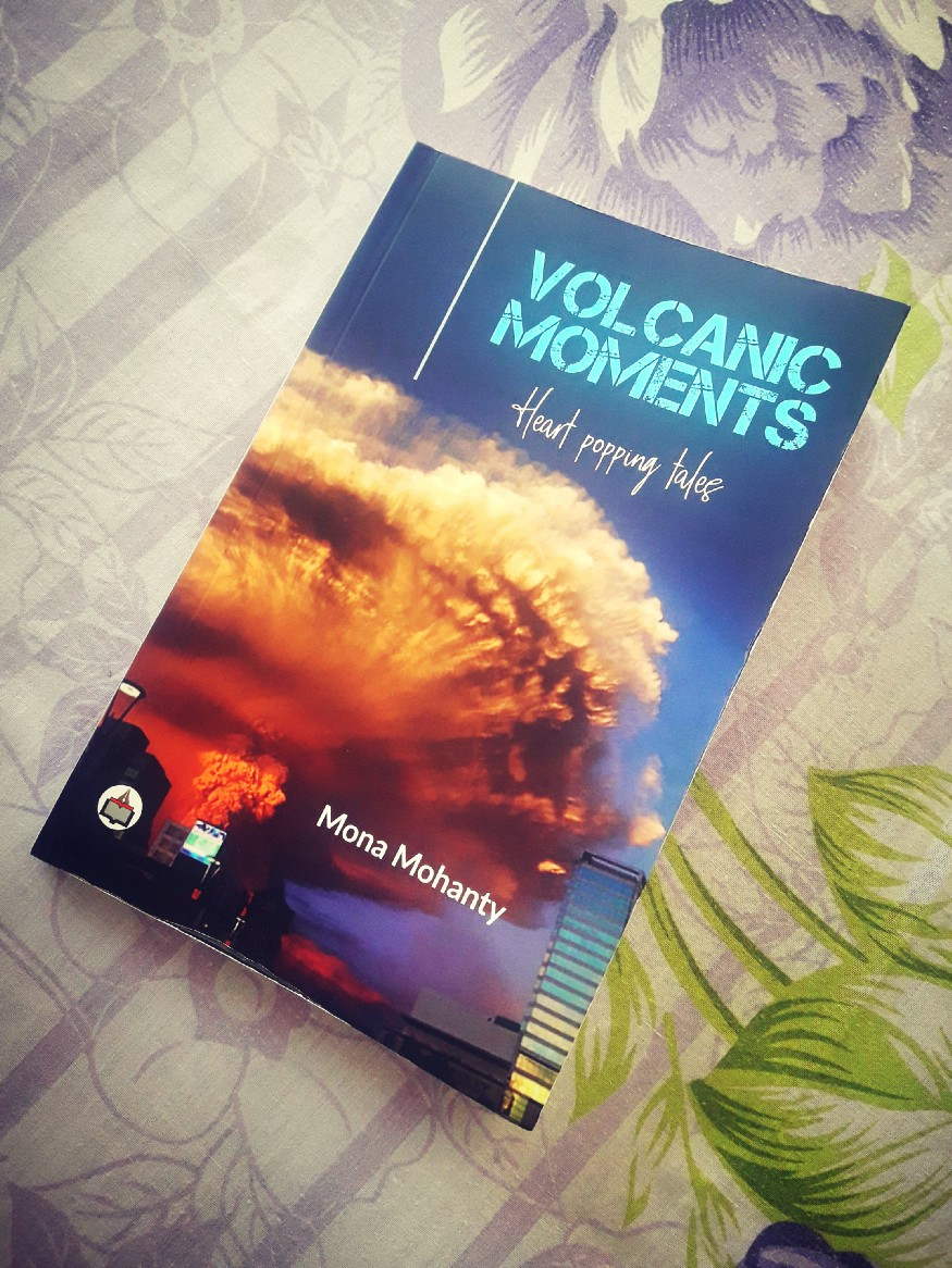 Book Review — Volcanic Moments: Heart Popping Tales by Mona Mohanty