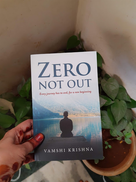 Book Review — Zero Not Out: Every journey has to end, for a new beginning by Vamshi Krishna