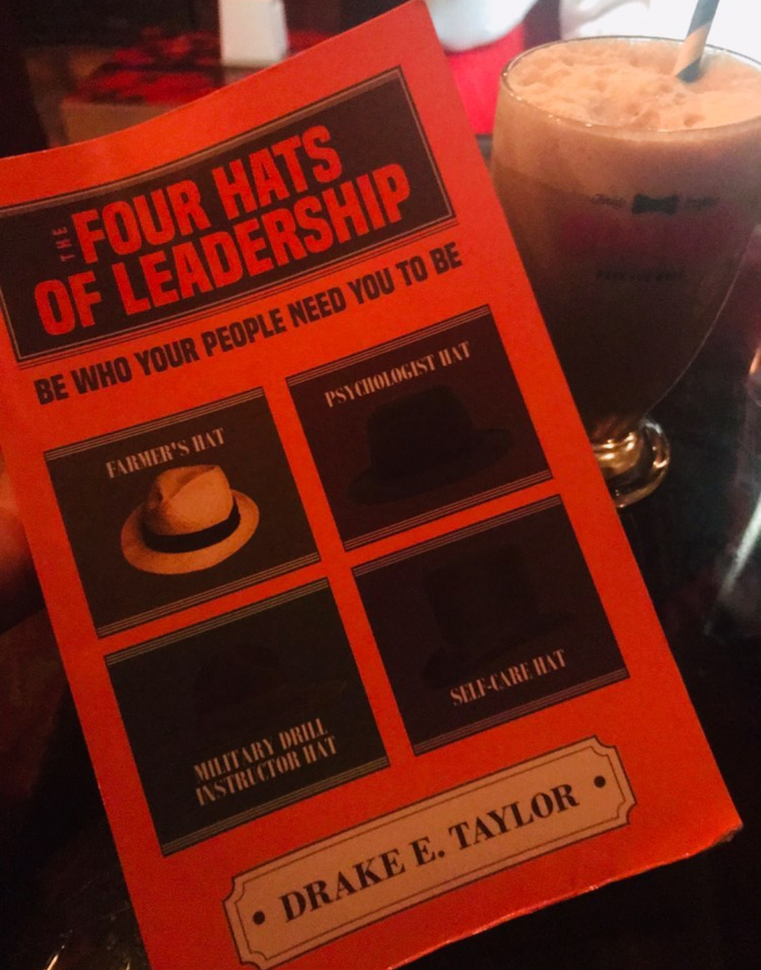 Book Review - The Four Hats of Leadership : Be Who Your People Need You To Be - by Drake E Taylor