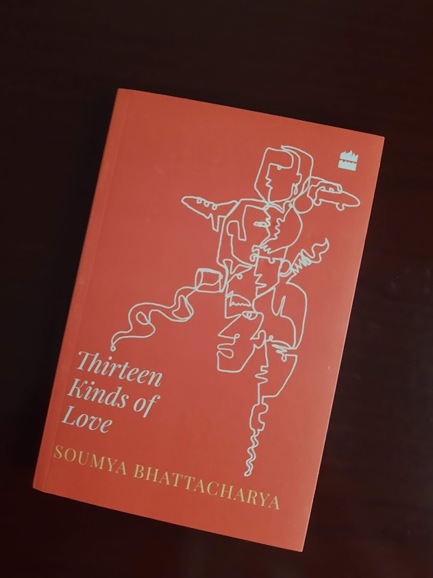 Book Review — Thirteen Kinds of Love — by Soumya Bhattacharya