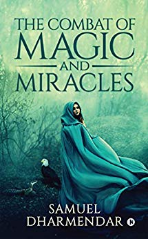 Book Review -  The Combat of Magic and Miracles  by Samuel Dharmendar