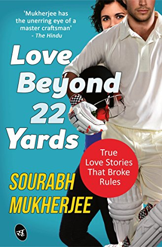 Book Review — Love Beyond 22 Yards by Sourabh Mukherjee