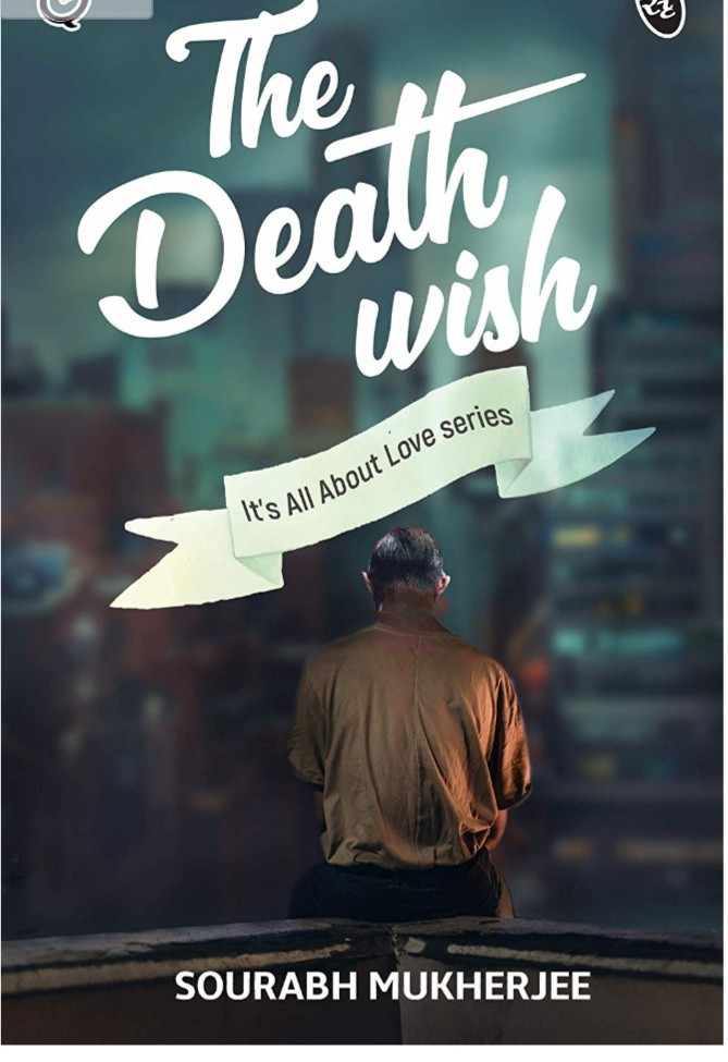Book Review — The Death Wish by Sourabh Mukherjee