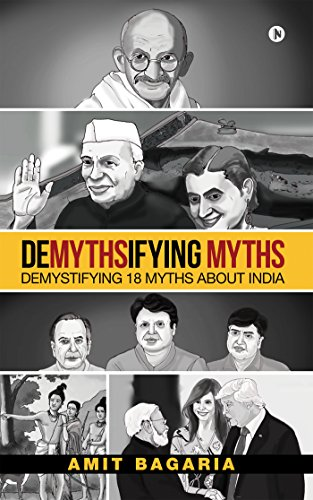 Book Review — DEMYTHSIFYING MYTHS : Demystifying 18 Myths about India by Amit Bagaria