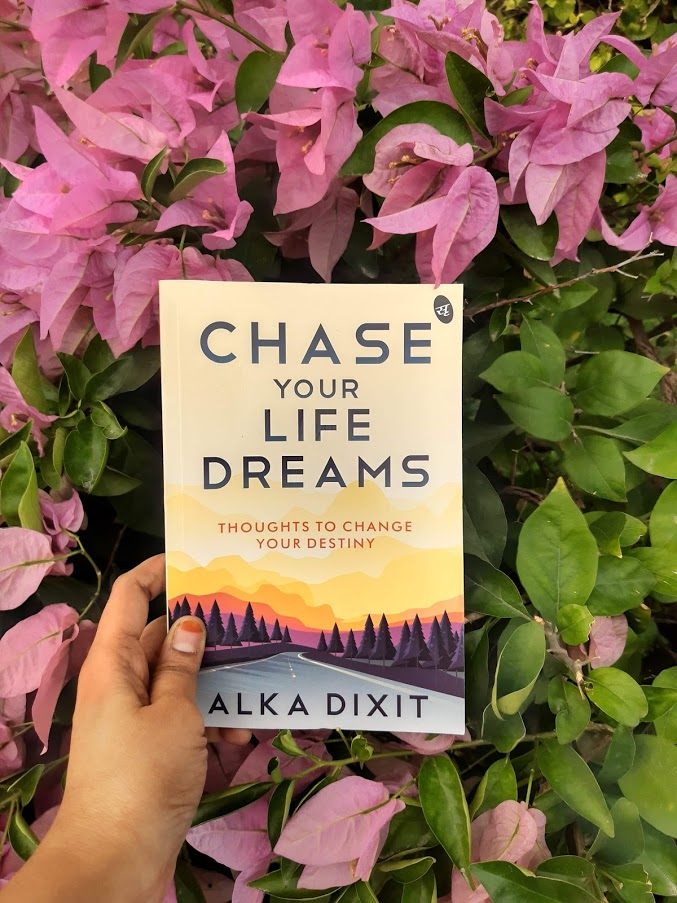 Book Review - Chase Your Life Dreams  by Alka Dixit
