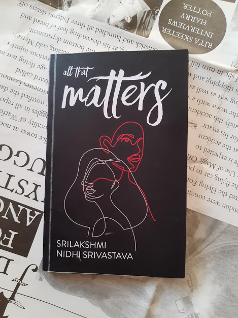 Book Review - All That Matters by Nidhi Srivastava and Srilakshmi